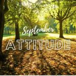 Attitude, gratitude and September