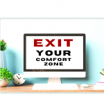 Exiting the uncomfortable Comfort Zone